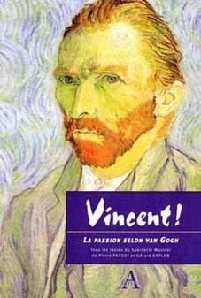 VINCENT !  La Passion selon van Gogh - Editions Artena